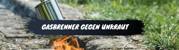Gasbrenner Unkraut